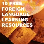 10 Free Foreign Language Learning Resources