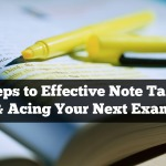 5 Steps to Effective Note Taking & Acing Your Next Exam