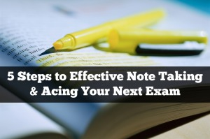 5 Steps to Effective Note Taking and Acing Your Next Exam
